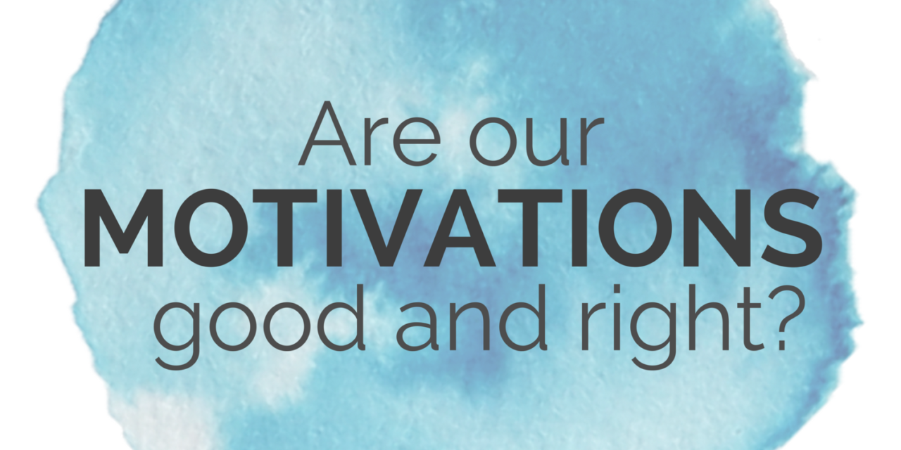 The Right Motivations